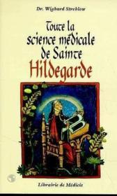 Toute la science medicale de sainte hildegard - Couverture - Format classique