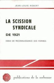 La scission syndicale de 1921 ; essai de reconnaissance des formes - Couverture - Format classique