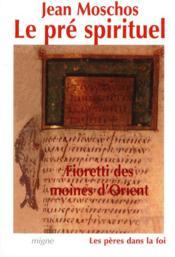 Fioretti des moines d'orient : le pre spirituel - Couverture - Format classique