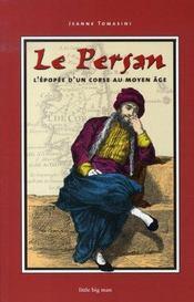 Le persan ; l'épopée d'un corse au moyen-âge - Intérieur - Format classique