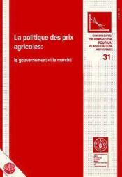 Politique des prix agricoles le gouvernement et le marche document de formation pour la planification - Couverture - Format classique