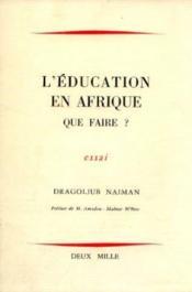 L'education en afrique. que faire - Couverture - Format classique