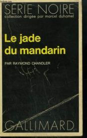 Le Jade Du Mandarin. Collection : Serie Noire N° 1476 - Couverture - Format classique