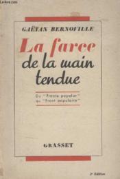 La Farce De La Main Tendue. - Couverture - Format classique