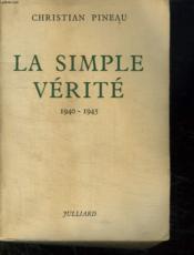 La Simple Verite. 1940- 1945. - Couverture - Format classique