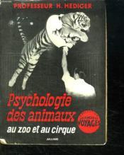 Psychologie Des Animaux. Au Zoo Et Au Cirque. - Couverture - Format classique