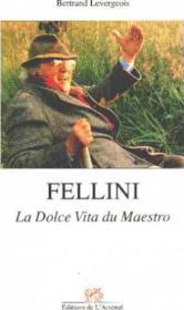 Fellini - La Dolce Vita Du Maestro - Couverture - Format classique