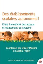 Les établissements scolaires autonomes ? ; entre inventivité des acteurs et éclatement du système - Couverture - Format classique