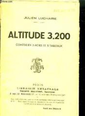 Altitude 3200 Comedie En 3 Actes Et 5 Tableaux. - Couverture - Format classique