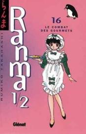 Ranma 1/2 t.16 ; le combat des gourmets - Couverture - Format classique