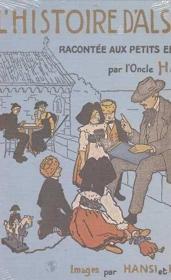 L'Histoire D'Alsace Racontée Aux Petits Enfants Par L'Oncle Hansi - Couverture - Format classique
