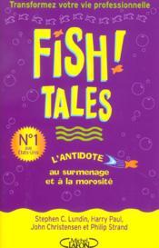 Fish tales ; l'antidote au surmenage et a la morosite - Couverture - Format classique