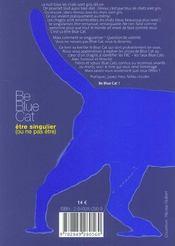 Be Blue Cat ; Etre Singulier (Ou Ne Pas Etre) - 4ème de couverture - Format classique