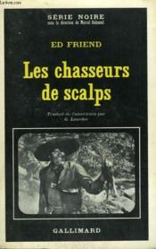 Les Chasseurs De Scalps. Collection : Serie Noire N° 1318 - Couverture - Format classique