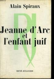 Jeanne D Arc Et L Enfant Juif. - Couverture - Format classique