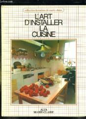 L Art D Installer La Cuisine. - Couverture - Format classique