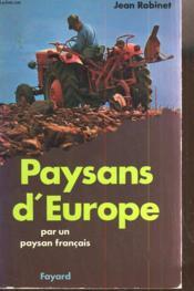 Paysans D'Europe Par Un Paysan Francais. - Couverture - Format classique