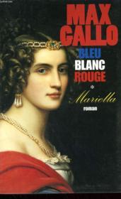 Bleu Blanc Rouge. Tome 1 : Mariella. - Couverture - Format classique