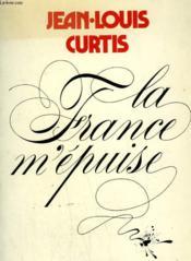 La France M'Epuise. - Couverture - Format classique