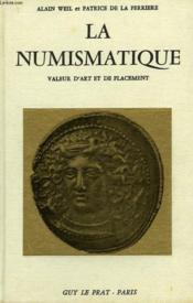La Numismatique, Valeur D'Art Et De Placement - Couverture - Format classique