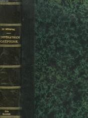 L'IMPERATRICE JOSEPHINE d'après le témoignage de ses principaux historiens. - Couverture - Format classique