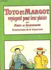 Toto Et Margot Voyagent Pour Leur Plaisir - Couverture - Format classique