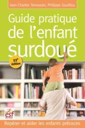 Guide pratique de l'enfant surdoué ; repérer et aider les enfants précoces - Couverture - Format classique