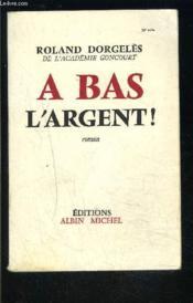 A Bas L Argent! - Couverture - Format classique