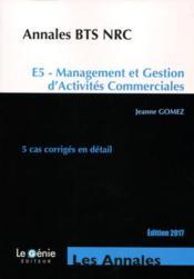 Bts Nrc Avis : annales bts nrc e5 management et gestion d 39 activit s commerciales 5 cas corrig s en d tail ~ Medecine-chirurgie-esthetiques.com Avis de Voitures