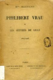Philibert Vrau Et Les Oeuvres De Lille, 1829-1905 - Couverture - Format classique