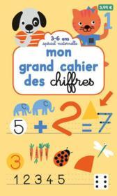 Mon grand cahier des chiffres ; spécial maternelle ; 3-6 ans - Couverture - Format classique