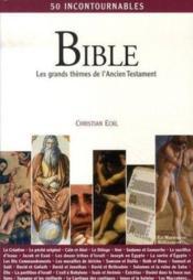 Bible ; les grands thèmes de l'ancien testament - Couverture - Format classique