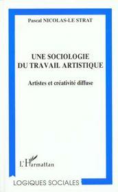 Sociologie Du Travail Artistique Artistes Et Creativit - Intérieur - Format classique