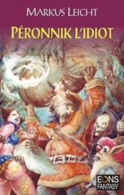 Peronnik l'idiot - Couverture - Format classique