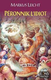 Peronnik l'idiot - Intérieur - Format classique