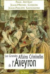 Les grandes affaires criminelles de l'Aveyron - Intérieur - Format classique