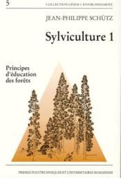 Sylviculture t.1 ; principes d'éducation des forêts - Couverture - Format classique