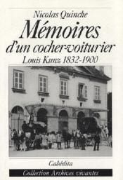 Memoires D'Un Cocher-Voiturier Louis Kunz 1832-1900 - Couverture - Format classique
