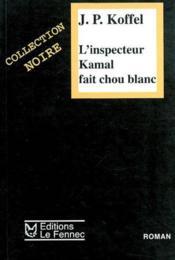 L'inspecteur kamal fait choux blanc - Couverture - Format classique