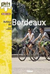 Autour de Bordeaux ; balades à vélo - Couverture - Format classique