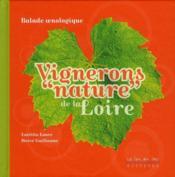 Vignerons « nature » de la Loire ; balade oenologique - Couverture - Format classique