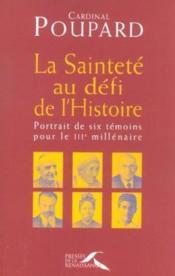 La saintete au defi de l'histoire - Couverture - Format classique