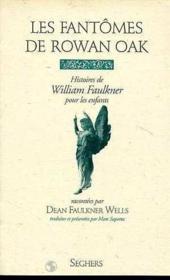 Les fantômes de Rowan Oak ; histoires de William Faulkner pour les enfants - Couverture - Format classique