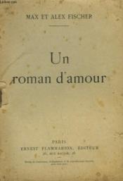 Un Roman D'Amour. Collection : Une Heure D'Oubli N° 110 - Couverture - Format classique