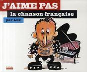 J'aime pas la chanson française - Intérieur - Format classique