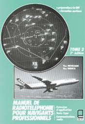 Manuel de radiotéléphonie pour navigants professionnels t.2 ; préparation à la QRI formation continue (2e édition) - Couverture - Format classique