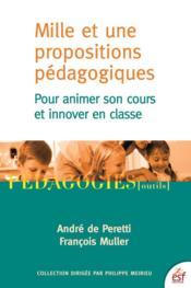 Mille et une propositions pédagogiques ; pour animer son cours et innover en classe - Couverture - Format classique
