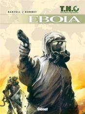 T.N.O t.2 ; ebola - Couverture - Format classique