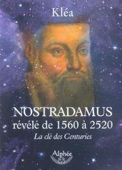 Nostradamus révélé de 1560 à 2520 ; la clé des centuries - Intérieur - Format classique