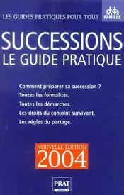 Successions. Le Guide Pratique. Comment Préparer Sa Succession ? Toutes Les Formalités... - Intérieur - Format classique